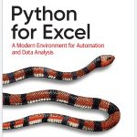 Python For Excel A Modern Enviroment For Automation And Data Analysis Free PDF