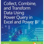 Collect, Transform and Combine Data using Power BI and Power Query in Excel (Business Skills) FREE PDF